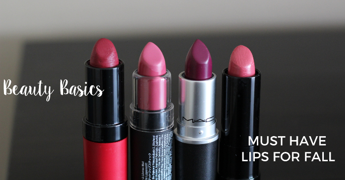 Must Have Lips for Fall | Beauty Basics